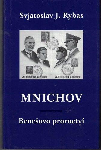 Mnichov - Benešovo proroctví - S. J.