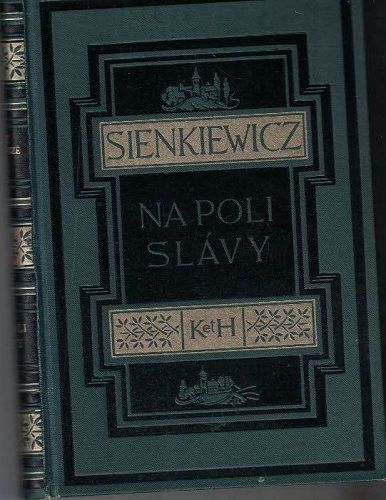 Na poli slávy - H. Sienkiewicz