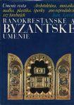 Ranokresťanské byzantské umenie - J. Lassus