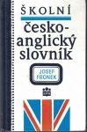 Školní česko-anglický slovník - J. Fronek