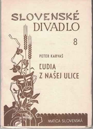 Slovenské divadlo 8 - Ludia z našej ulice - P. Karvaš