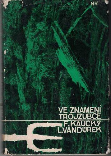 Ve znamení trojzubce - Kaucký, Vandurek