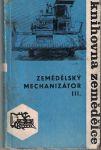 Zemědělský mechanizátor III. - J. Vosátková