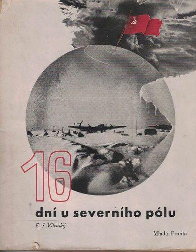 16 dní u severního pólu - E. Vilenskij
