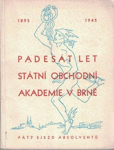 50 let státní obchodní akademie Brno 1895 - 1945 - pátý sjezd absolventů