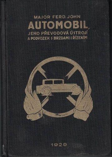 Automobil, jeho převodová ústrojí a podvozek s brzdami a řízením - major Ferd. John