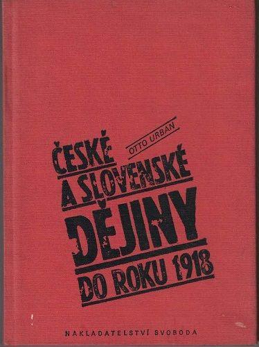 České a slovenské dějiny do roku 1918 - O. Urban