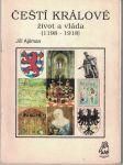 Čeští králové - 1198 - 1918 - J. Ajšman