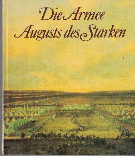 Die Armee Augusts des Starken