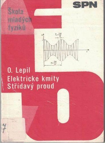 Elektrické kmity a Střídavý proud - O. Lepil