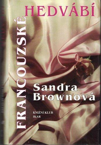 Francouzské hedvábí - Sandra Brownová