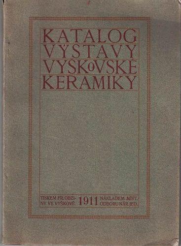 Katalog výstavy vyškovské keramiky 1911