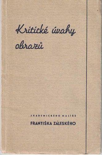 Kritické úvahy obrazů - František Záleský