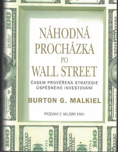 Náhodná procházka po Wall Street - B. G. Malkiel