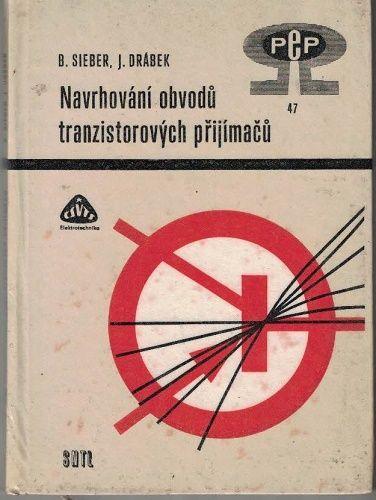 Navrhování obvodů tranzistorových prijímačů - Sieber, Drábek