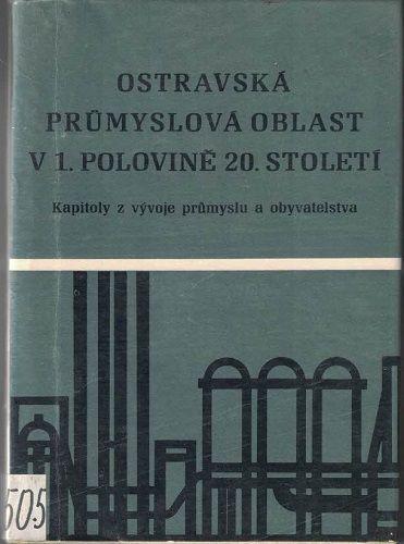 Ostravská průmyslová oblast v 1. polovině 20. století