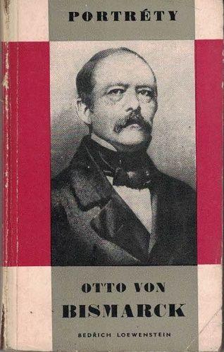Otto von Bismarck - B. Loewenstein