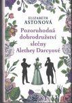 Pozoruhodná dobrodružství slečny Alethey Darcyové - E. Astonová