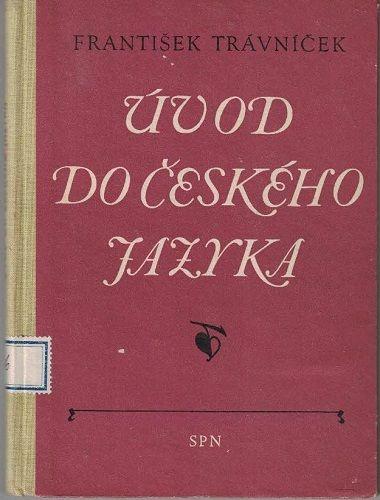 Úvod do českého jazyka - Fr. Trávníček