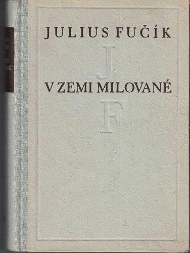 V zemi milované - Julius Fučík