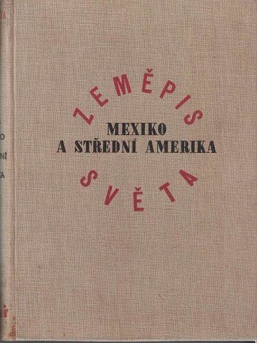 Zeměpis světa - Mexiko a Střední Amerika