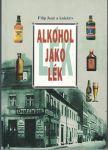 Alkohol jako lék - F. Jenč a kol.