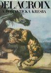 Delacroix a romantická kresba - Eva Petrová