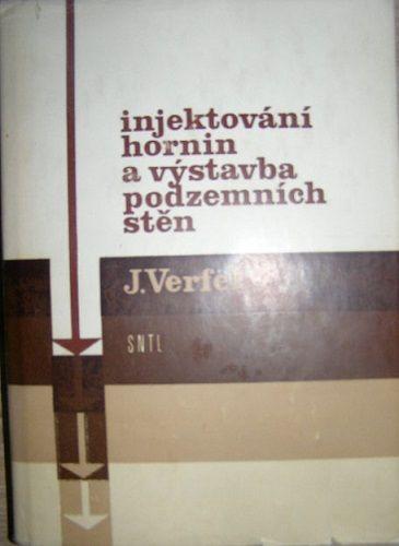 Injektování hornin a výstavba podzemních stěn - J. Verfel