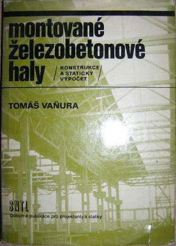 Montované železobetonové haly - T. Vaňura