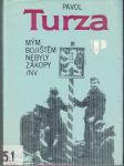Mým bojištěm nebyly zákopy - P. Turza