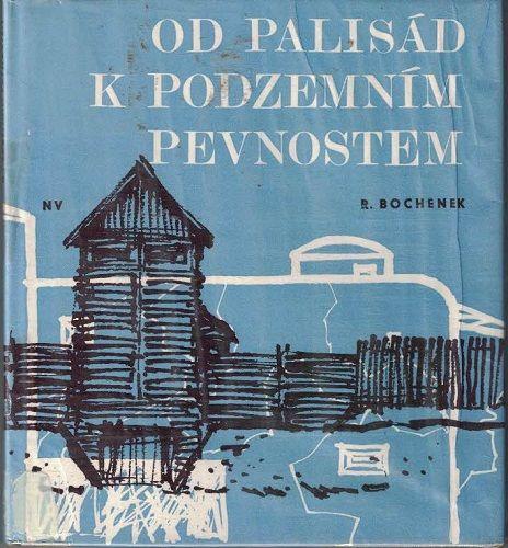 Od palisád k podzemním pevnostem - R. Bochenek