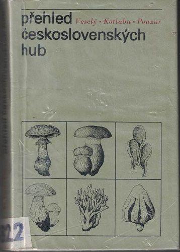 Přehled československých hub - Veselý, Kotlaba, Pouzar