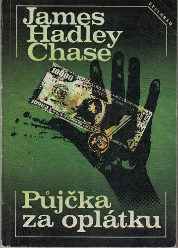 Půjčka za oplátku - J. Hadley Chase