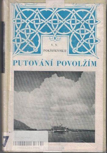 Putování Povolžím - V. V. Pokiševskij