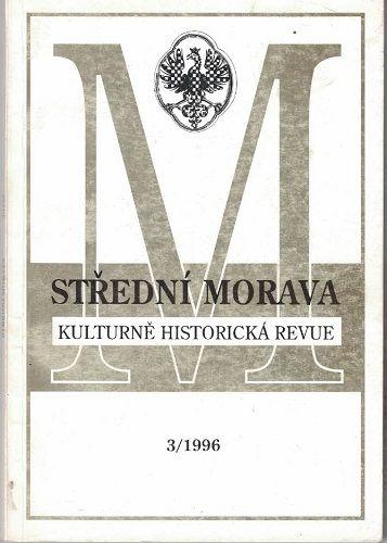 Střední Morava 3/1996 - kulturně historická revue