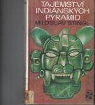 Tajemství indiánských pyramid - M. Stingl