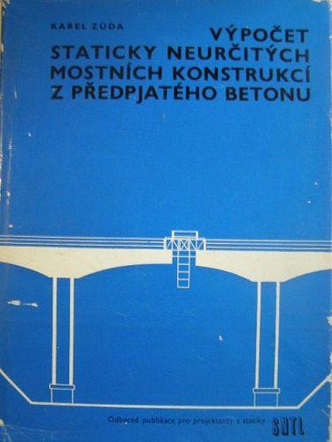 Výpočet staticky neurčitých mostních konstrukcí z předpjatého betonu - K. Zůda