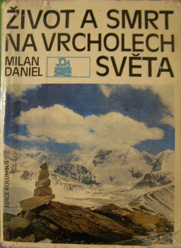 Život a smrt na vrcholech světa - M. Daniel