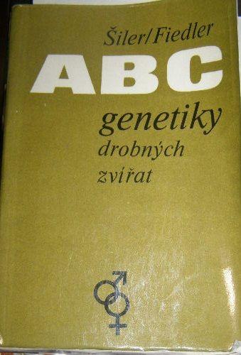 ABC genetiky drobných zvířat - Šiler, Fiedler