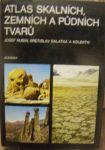 Atlas skalních, zemních a půdních tvarů - Rubín a Balatka