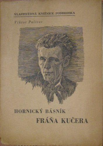 Hornický básník Fráňa Kučera - V. Palivec