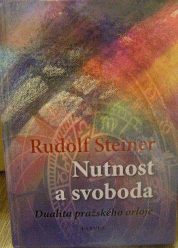 Nutnost a svoboda - Rudolf Steiner