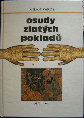 Osudy zlatých pokladů - M. Vároš