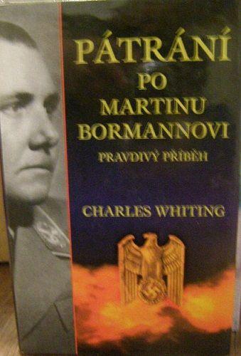 Pátrání po Martinu Bormannovi - Ch. Whiting