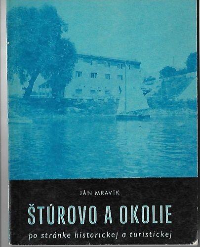 Štúrovo a okolie - Ján Mravík