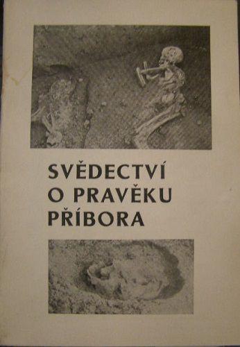 Svědectví o pravěku Příbora - J. Fryč