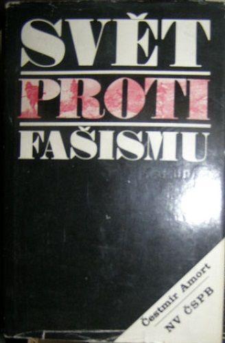 Svět proti fašismu - Č. Amort