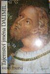 Tajemství jména Dalimil - Radko Šťastný