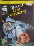 Třikrát Žena v ohrožení - Tajemství sestry Agáty, Ostrov zlých snů a Rick Masters a šílenec