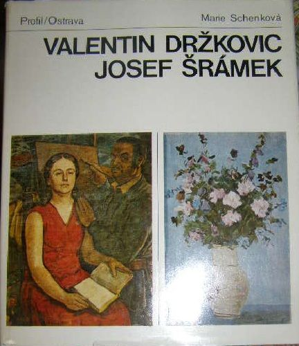 Valentin Držkovic, Josef Šrámek - M. Schenková